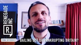 Bailing out or bankrupting Britain?