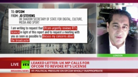 Labour letter calling to revoke RT's license is 'devastating' proof of UK war on free press – Afshin Rattansi
