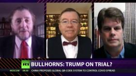 CrossTalk Bullhorns, QUARANTINE EDITION: Trump on trial?