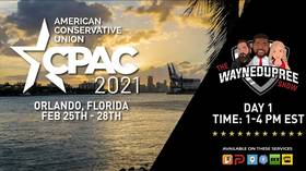Wayne Dupree Show: CPAC 2021 - Day 1 from Radio Row