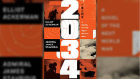 Near future novel '2034: The Next World War' is a cautionary tale of American military hubris and overreach