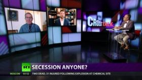 CrossTalk: Secession anyone?