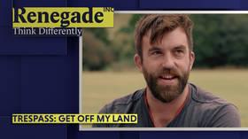 'Trespass: Get off my land!'