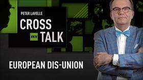 CrossTalk: European dis-Union