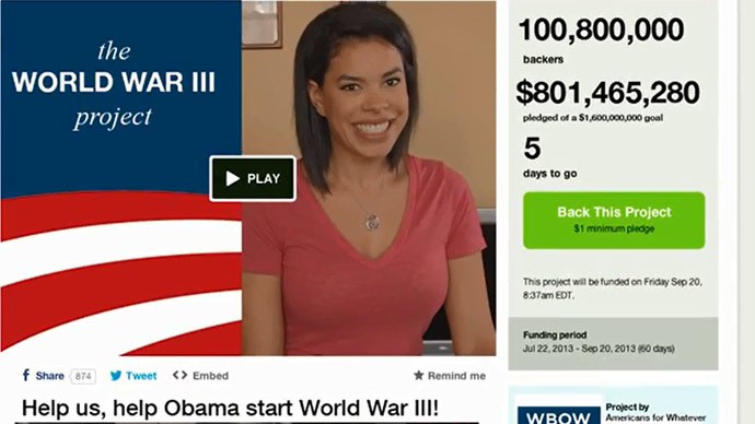 'Help Obama start WWIII': Mock kickstarter campaign wants your $1.6trn