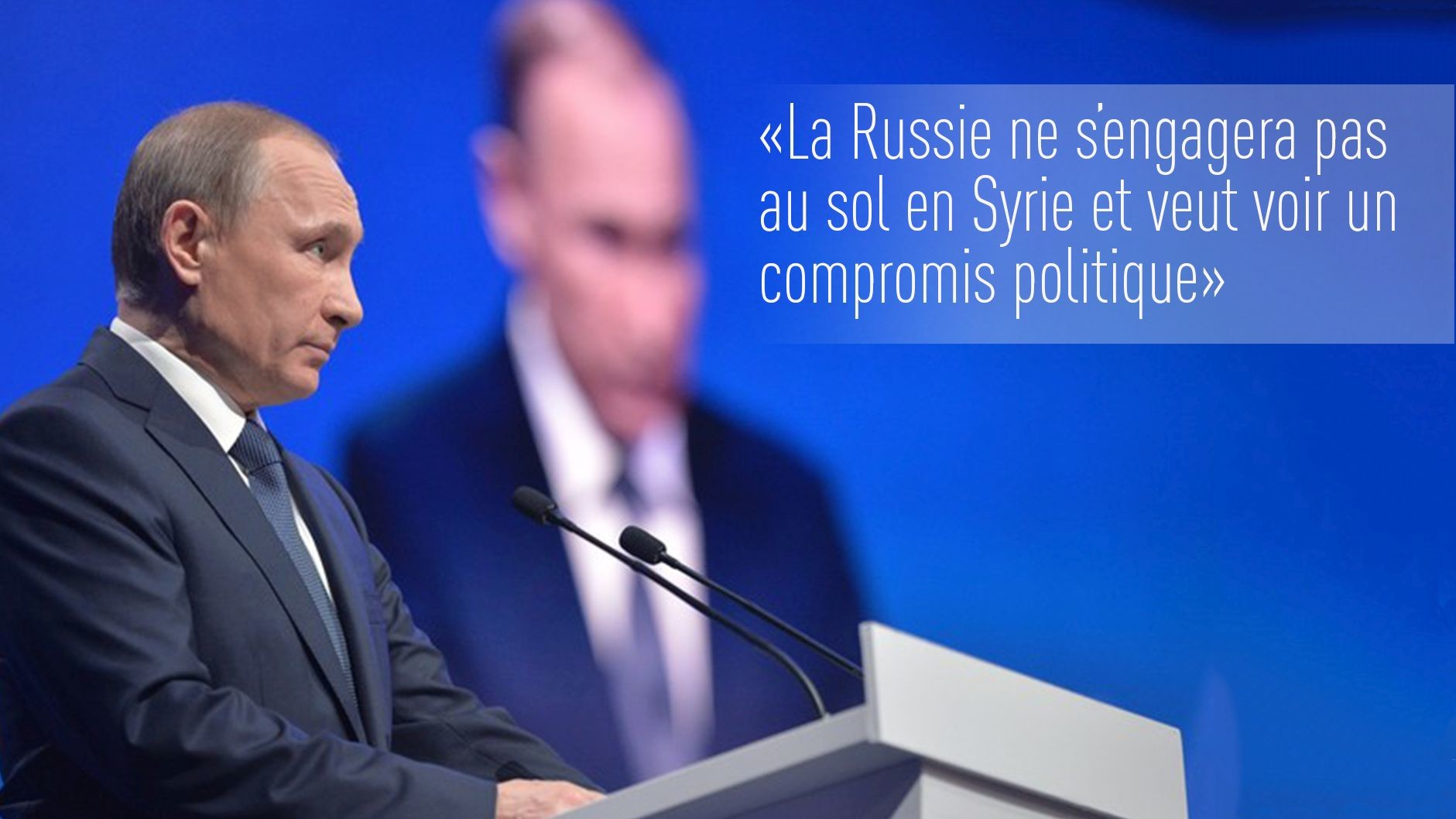Ce qu'il faut savoir sur l'opération antiterroriste russe en Syrie