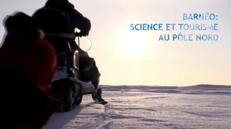 Barnéo : Science et tourisme au pôle Nord