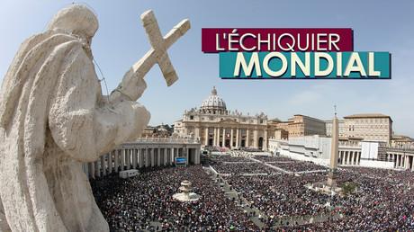 L'ECHIQUIER MONDIAL. Vatican : le pouvoir de la parole