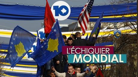 L'ECHIQUIER MONDIAL. L'(in)dépendance du Kosovo, dix ans après