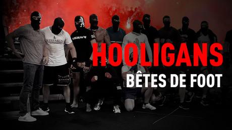 Hooligans : bêtes de foot