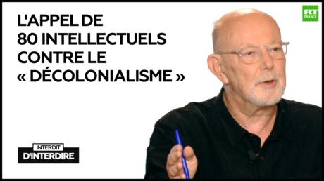 Interdit d'interdire : L'appel de 80 intellectuels contre le «décolonialisme»