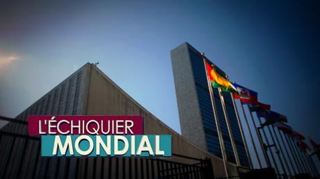 L'ECHIQUIER MONDIAL. ONU : une réforme, mais sous quelle forme ?