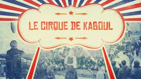 Le Cirque de Kaboul