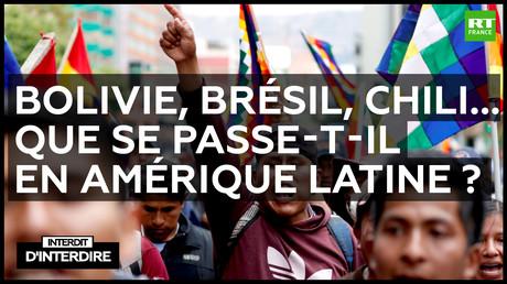 Interdit d'interdire - Bolivie, Brésil, Chili... Que se passe-t-il en Amérique Latine ?