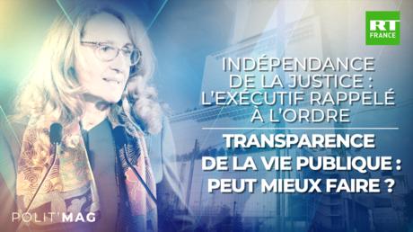 POLITMAG - Indépendance de la justice / Transparence de la vie publique