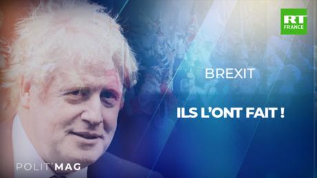 POLITMAG - Brexit : ils l'ont fait !