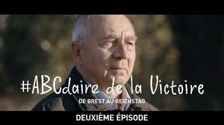 #ABCdaire de la Victoire : de Brest au Reichstag (deuxième épisode)