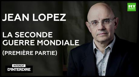 Interdit d'interdire - Jean Lopez sur la Seconde Guerre mondiale (première partie)