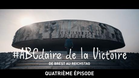 #ABCdaire de la Victoire : de Brest au Reichstag (quatrième épisode)