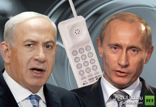 بوتين يبحث الملف السوري مع نتانياهو في اتصال هاتفي