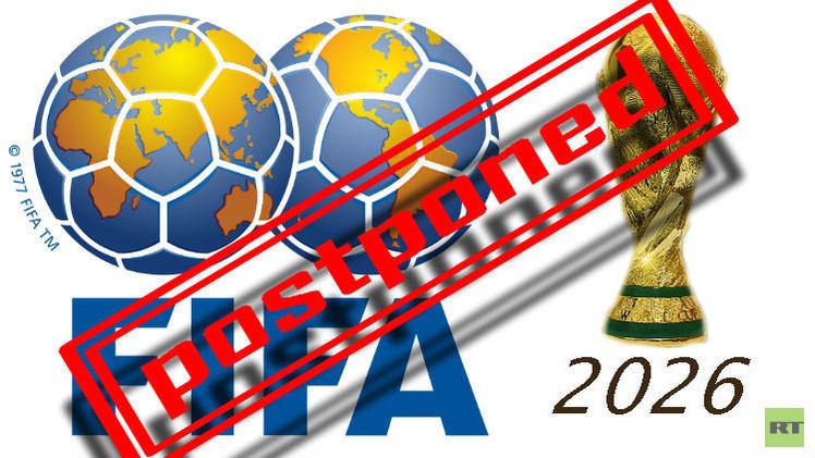 تأجيل التقدم بطلبات استضافة مونديال 2026