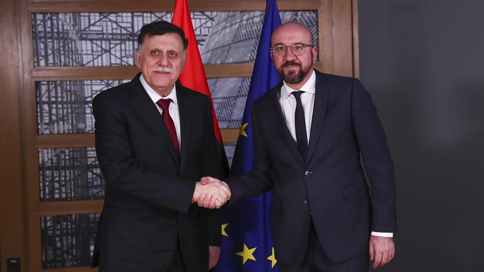 رئيس المجلس الرئاسي لحكومة الوفاق الليبية فائز السراج ورئيس المجلس الأوروبي شارل ميشال