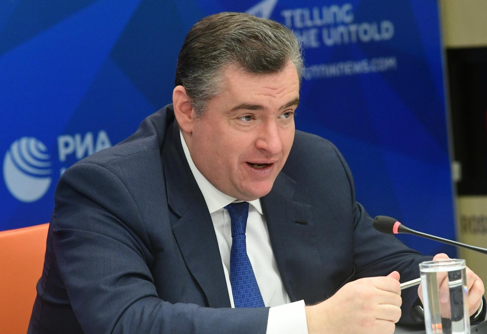رئيس لجنة العلاقات الدولية بمجلس الدوما (النواب) الروسي، ليونيد سلوتسكي