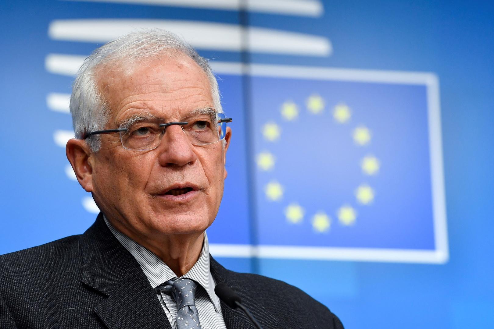 بوريل: وزراء الخارجية الأوروبيون لم يناقشوا عقوبات جديدة ضد روسيا